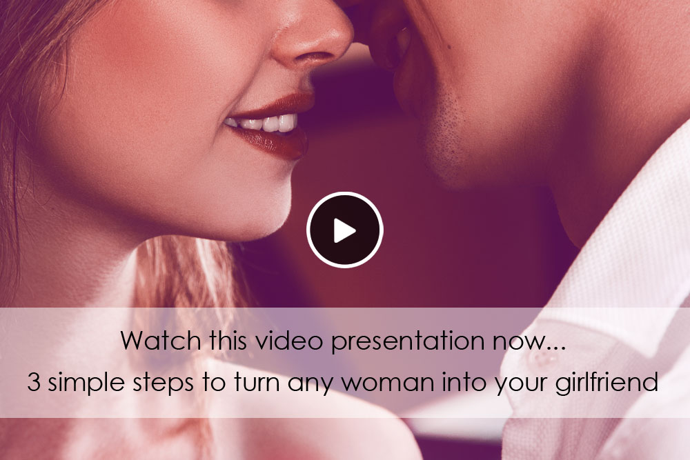 Girlfriend Activation System video reveals 3 simple steps to turn any woman into your girlfriend