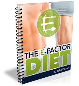 E-Factor Diet Review – Can John Rowley's 4E's Of Eating Keep You Fit, Not Fat?
