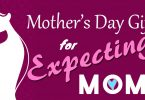 Mother's Day Gifts For Expecting Mothers, New Moms, And Pregnant Wife