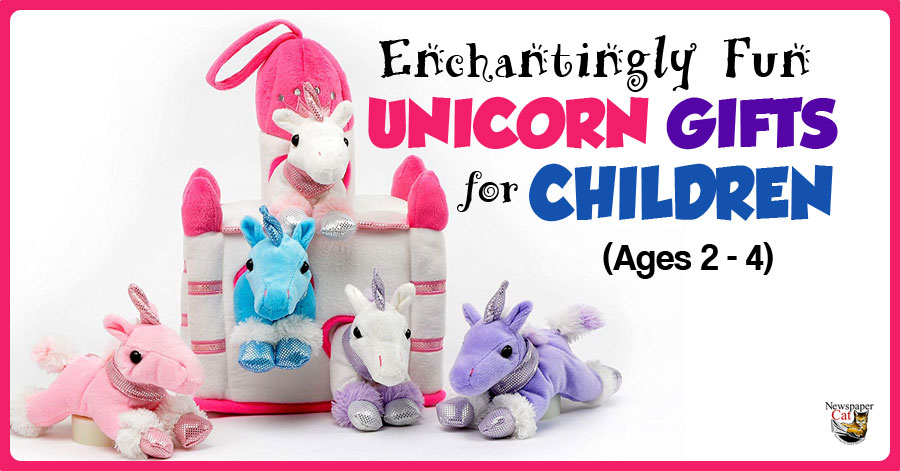 The best unicorn gifts for children ages 2-4.